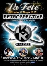 RETROSPECTIVE KALKAT @ La Fête Discoteque
